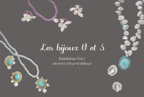 『Les bijoux V et S』-Exhibition Vol.1-